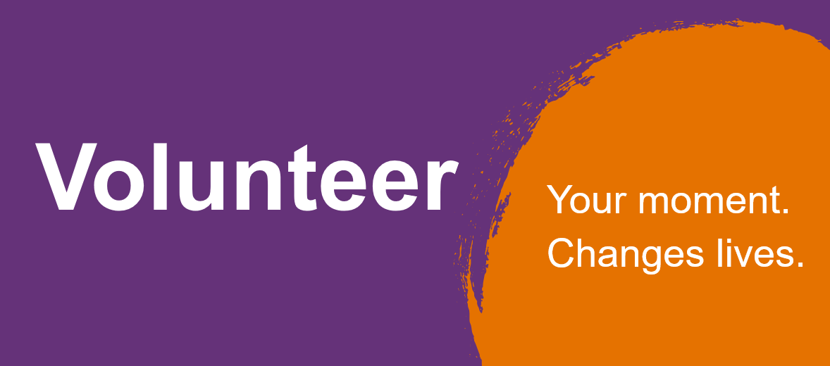 Volunteer. Your moment. Change lives.